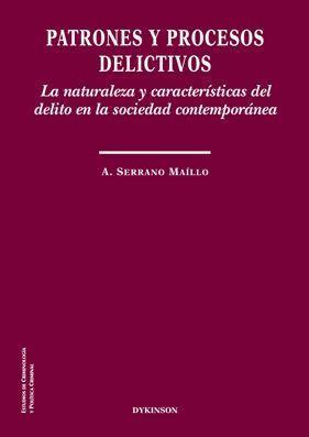PATRONES Y PROCESOS DELICTIVOS. LA NATURALEZA Y CARACTERÍSTICAS DEL DELITO EN LA