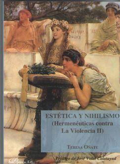 ESTÉTICA Y NIHILISMO (HERMENÉUTICAS CONTRA LA VIOLENCIA II)