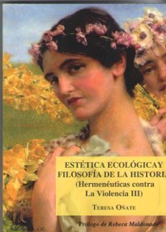 ESTÉTICA ECOLÓGICA Y FILOSOFÍA DE LA HISTORIA (HERMENÉUTICAS CONTRA LA VIOLENCIA