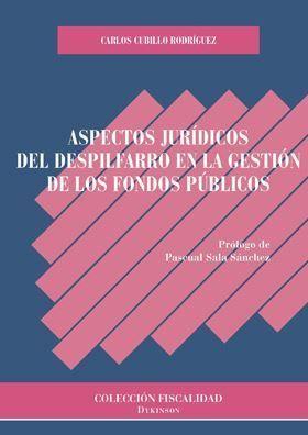 ASPECTOS JURÍDICOS DEL DESPILFARRO EN LA GESTIÓN DE LOS FONDOS PÚBLICOS