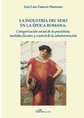 INDUSTRIA DEL SEXO EN LA ÉPOCA ROMANA: CATEGORIZACIÓN SOCIAL DE LA PROSTITUTA, LA