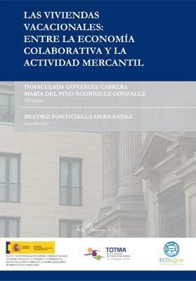 VIVIENDAS VACACIONALES: ENTRE LA ECONOMÍA COLABORATIVA Y LA ACTIVIDAD MERCANTIL, LA