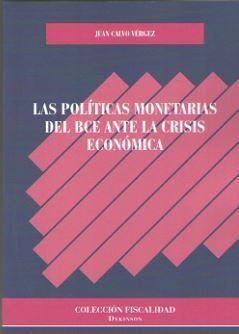 POLÍTICAS MONETARIAS DEL BCE ANTE LA CRISIS ECONÓMICA, LAS