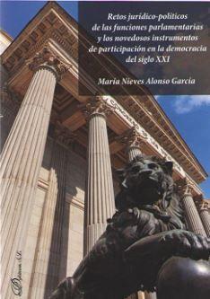RETOS JURÍDICO-POLÍTICOS DE LAS FUNCIONES PARLAMENTARIAS Y LOS NOVEDOSOS INSTRUMENTOS DE PARTICIPACIÓN EN LA DEMOCRACIA DEL SIGLO XXI