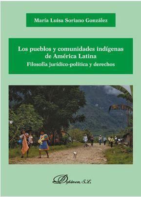 PUEBLOS Y COMUNIDADES INDÍGENAS DE AMÉRICA LATINA. FILOSOFÍA JURÍDICO-POLÍTICA Y DERECHOS, LOS