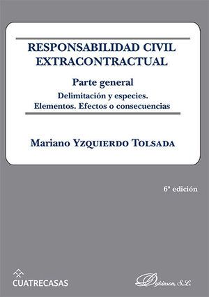 RESPONSABILIDAD CIVIL EXTRACONTRACTUAL. PARTE GENERAL, 6ª ED.