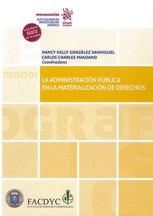 ADMINISTRACIÓN PÚBLICA EN LA MATERIALIZACIÓN DE DERECHOS, LA