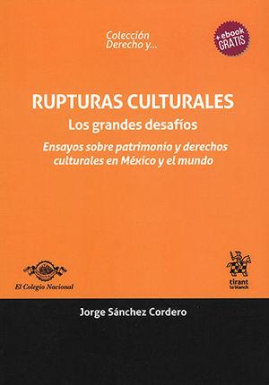 RUPTURAS CULTURALES. LOS GRANDES DESAFÍOS
