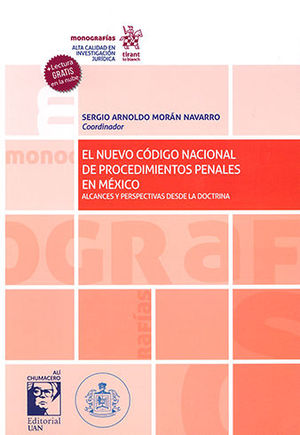 NUEVO CÓDIGO NACIONAL DE PROCEDIMIENTOS PENALES EN MÉXICO ALCANCES Y PERSPECTIVAS DESDE LA DOCTRINA, EL