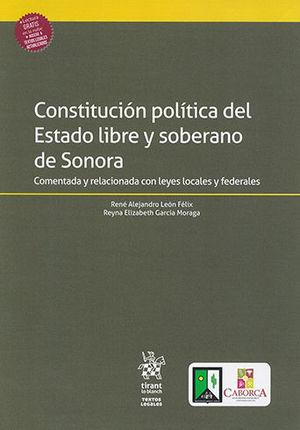CONSTITUCIÓN POLÍTICA DEL ESTADO LIBRE Y SOBERANO DE SONORA COMENTADA Y RELACIONADA CON LEYES LOCALES Y FEDERALES