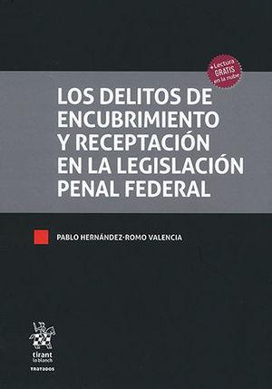 DELITOS DE ENCUBRIMIENTO Y RECEPTACIÓN EN LA LEGISLACIÓN PENAL FEDERAL, LOS