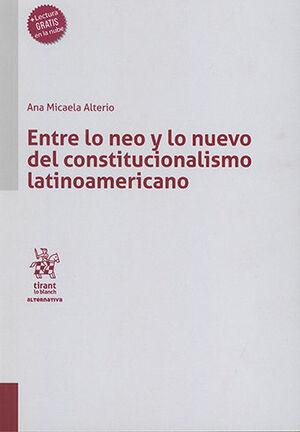 ENTRE LO NEO Y LO NUEVO DEL CONSTITUCIONALISMO LATINO AMERICANO
