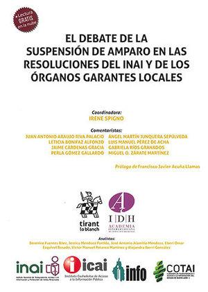 DEBATE DE LA SUSPENSIÓN DE AMPARO EN LAS RESOLUCIONES DEL INAI Y DE LOS ÓRGANOS GARANTES LOCALES