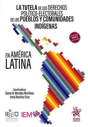 TUTELA DE LOS DERECHOS POLÍTICO-ELECTORALES DE LOS PUEBLOS Y COMUNIDADES INDÍGENAS EN AMÉRICA LATINA, LA