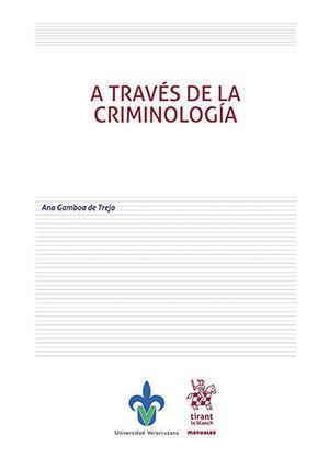 A TRAVÉS DE LA CRIMINOLOGÍA