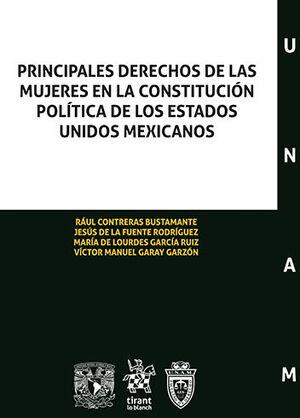 PRINCIPALES DERECHOS DE LAS MUJERES EN LA CONSTITUCIÓN POLÍTICA DE LOS ESTADOS UNIDOS MEXICANOS