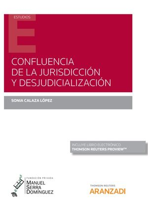 CONFLUENCIA DE LA JURISDICCIÓN Y DESJUDICIALIZACIÓN (PAPEL + E-BOOK)
