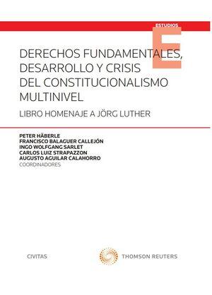 DERECHOS FUNDAMENTALES, DESARROLLO Y CRISIS DEL CONSTITUCIONALISMO MULTINIVEL