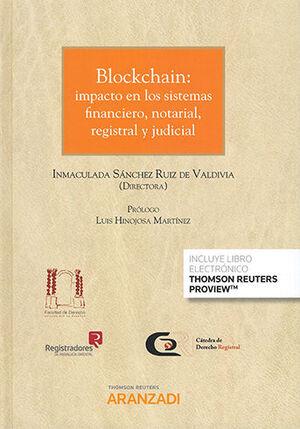BLOCKCHAIN: IMPACTO EN LOS SISTEMAS FINANCIERO, NOTARIAL, REGISTRAL Y JUDICIAL (