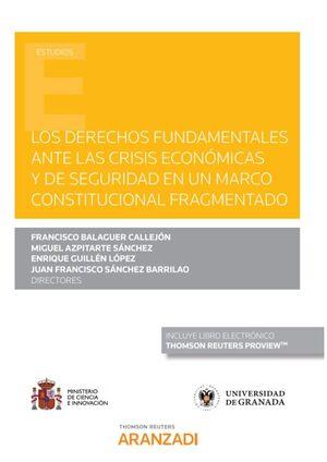 DERECHOS FUNDAMENTALES ANTE LA CRÍSIS ECONÓMICA Y DE SEGURIDAD EN UN MARCO CONSTITUCIONAL FRAGMENTADO, LOS