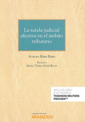 TUTELA JUDICIAL EFECTIVA EN EL ÁMBITO TRIBUTARIO, LA (PAPEL + E-BOOK)