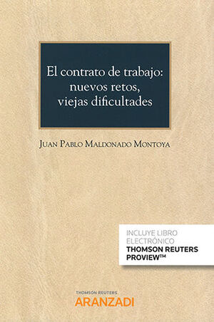 CONTRATO DE TRABAJO: NUEVOS RETOS, VIEJAS DIFICULTADES, EL (PAPEL + E-BOOK)