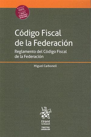 CÓDIGO FISCAL DE LA FEDERACIÓN REGLAMENTO DEL CÓDIGO FISCAL DE LA FEDERACIÓN