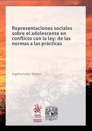 REPRESENTACIONES SOCIALES SOBRE EL ADOLESCENTE EN CONFLICTO CON LA LEY: DE LAS NORMAS A LAS PRÁCTICAS