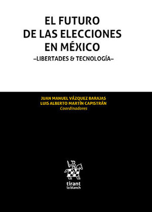 FUTURO DE LAS ELECCIONES EN MÉXICO, EL