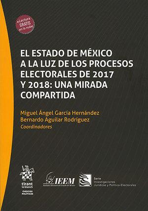 ESTADO DE MÉXICO A LA LUZ DE LOS PROCESOS ELECTORALES DE 2017 Y 2018: UNA MIRADA COMPARTIDA, EL