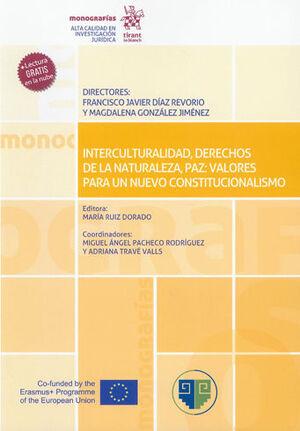 INTERCULTURALIDAD, DERECHOS DE LA NATURALEZA, PAZ: VALORES PARA UN NUEVO CONSTITUCIONALISMO