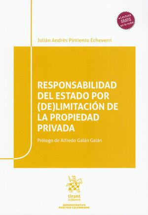 RESPONSABILIDAD DEL ESTADO POR (DE)LIMITACIÓN DE LA PROPIEDAD PRIVADA