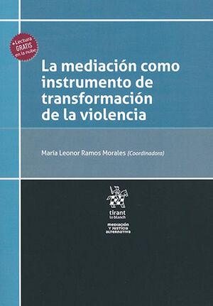 MEDIACIÓN COMO INSTRUMENTOS DE TRANSFORMACIÓN  DE LA VIOLENCIA, LA