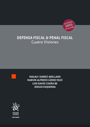 DEFENSA FISCAL & PENAL FISCAL - CUATRO VISIONES
