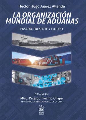 ORGANIZACIÓN MUNDIAL DE ADUANAS, LA