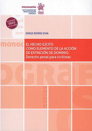 HECHO ILÍCITO COMO ELEMENTO DE LA ACCIÓN DE EXTINCIÓN DE DOMINIO, EL