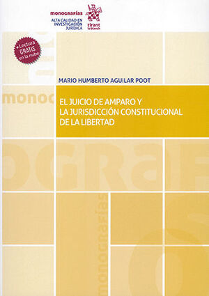 JUICIO DE AMPARO Y LA JURISDICCIÓN CONSTITUCIONAL DE LA LIBERTAD, EL