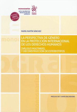 PERSPECTIVA DE GÉNERO EN LA PROTECCIÓN INTERNACIONAL DE LOS DERECHOS HUMANOS, LA