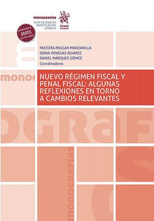 NUEVO RÉGIMEN FISCAL Y PENAL FISCAL: ALGUNAS REFLEXIONES EN TORNO A CAMBIOS RELEVANTES