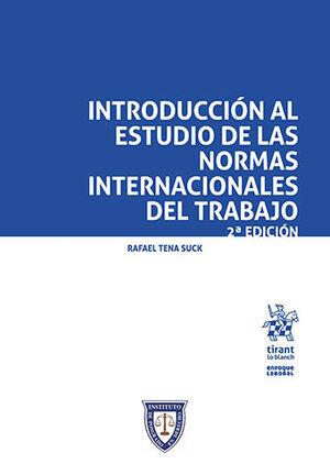 INTRODUCCIÓN AL ESTUDIO DE LAS NORMAS INTERNACIONALES DEL TRABAJO 2ª ED. 2021