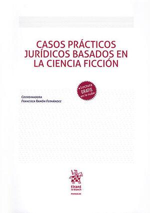 CASOS PRÁCTICOS JURÍDICOS BASADOS EN LA CIENCIA FICCIÓN