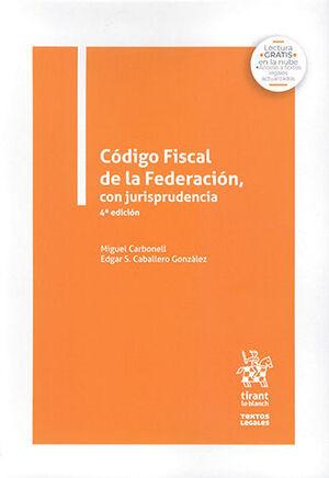 CÓDIGO FISCAL DE LA FEDERACIÓN CON JURISPRUDENCIA - 4ª ED