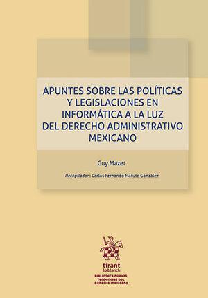 APUNTES SOBRE LAS POLÍTICAS Y LEGISLACIONES EN INFORMÁTICA A LA LUZ DEL DERECHO ADMINISTRATIVO MEXICANO