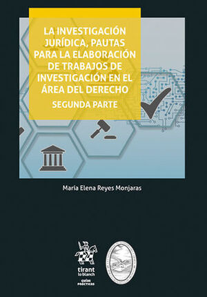 INVESTIGACIÓN JURÍDICA, PAUTAS PARA LA ELABORACIÓN DE TRABAJOS DE INVESTIGACIÓN EN EL ÁREA DEL DERECHO, LA