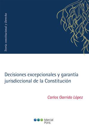 DECISIONES EXCEPCIONALES Y GARANTÍA JURISDICCIONAL DE LA CONSTITUCIÓN
