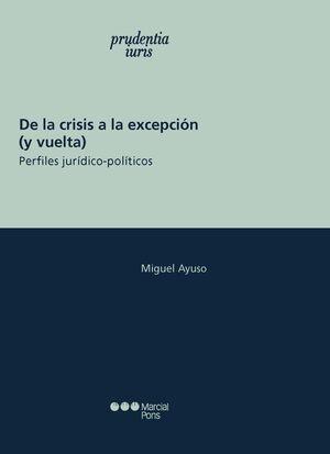 DE LA CRISIS A LA EXCEPCIÓN (Y VUELTA)