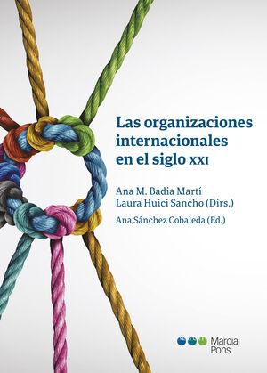 ORGANIZACIONES INTERNACIONALES EN EL SIGLO XXI, LAS