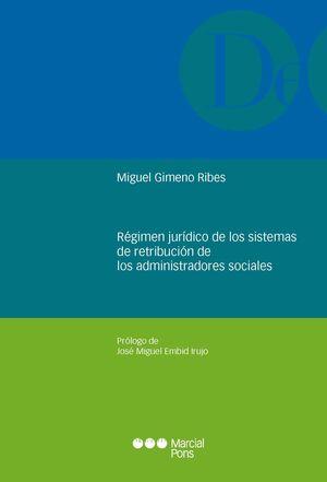 RÉGIMEN JURÍDICO DE LOS SISTEMAS DE RETRIBUCIÓN DE LOS ADMINISTRADORES SOCIALES