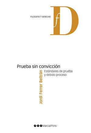 PRUEBA SIN CONVICCIÓN - (ESTE LIBRO SE ENTREGARÁ DESPUES DEL DIA 10 DE MAYO 2021)