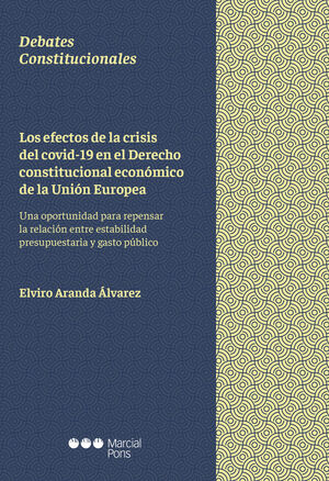 EFECTOS DE LA CRISIS DEL COVID-19 EN EL DERECHO CONSTITUCIONAL ECONÓMICO DE LA UNICÓN EUROPEA